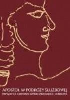 Apostoł w podróży służbowej: Prywatna historia sztuki Zbigniewa Herberta