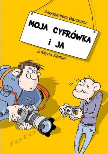 Okładka książki Moja cyfrówka i ja