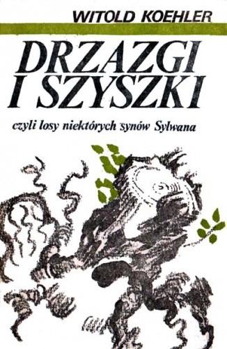 Okładka książki Drzazgi i szyszki, czyli losy niektórych synów Sylwana