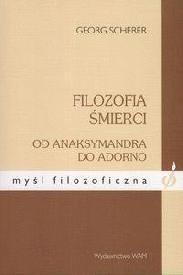 Okładka książki Filozofia śmierci. Od Anaksymandra do Adorno