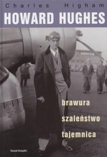 Okładka książki Howard Hughes: brawura, szaleństwo, tajemnica.