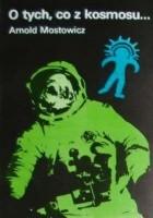 O tych, co z kosmosu ... : spór o paleoastronautykę. T. 1-2