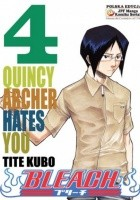 Bleach 4. Quincy Archer Hates You