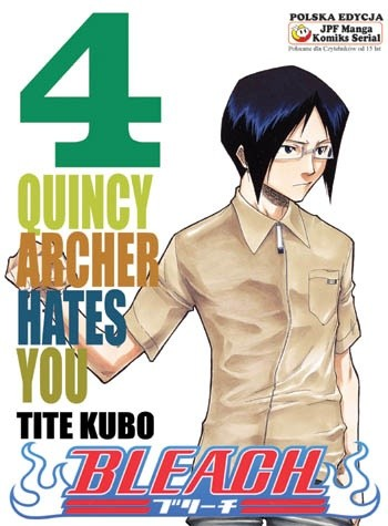 Okładka książki Bleach 4. Quincy Archer Hates You