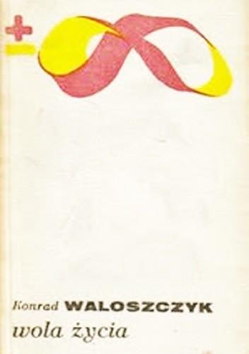 Okładka książki Wola życia: myśl Pierre'a Teilharda de Chardin