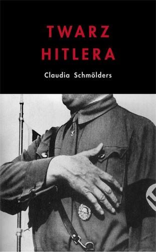 Okładka książki Twarz Hitlera. Biografia fizjonomiczna