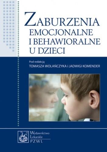 Okładka książki Zaburzenia emocjonalne i behawioralne u dzieci