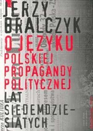 Okładka książki O języku polskiej propagandy politycznej lat siedemdziesiątych