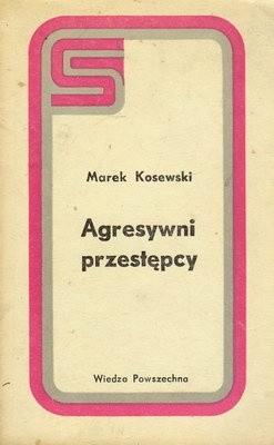 Okładka książki Agresywni przestępcy
