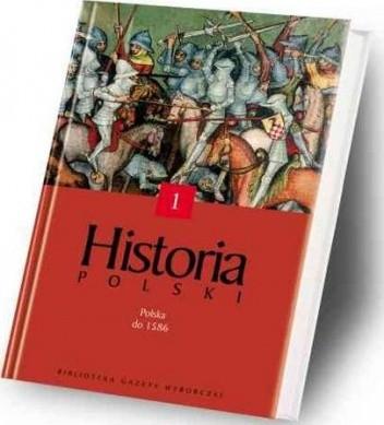 Okładka książki Historia Polski. Polska do 1586