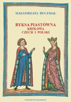 Okładka książki Ryksa Piastówna. Królowa Czech i Polski