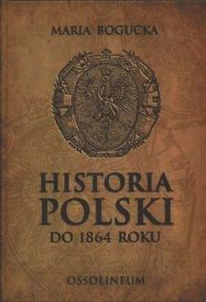Okładka książki Historia Polski do 1864 roku
