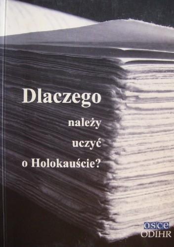 Okładka książki Dlaczego należy uczyć o Holokauście?