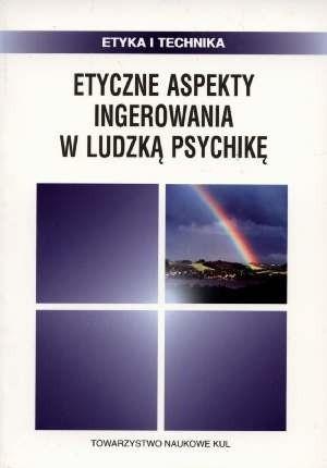 Okładka książki Etyczne aspekty ingerowania w ludzką psychikę