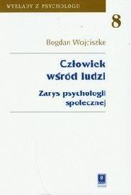 Okładka książki Człowiek wśród ludzi. Zarys psychologii społecznej