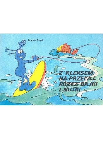 Okładka książki Z Kleksem na przełaj przez bajki i nutki