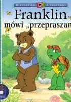 """Franklin mówi """"przepraszam"""""""