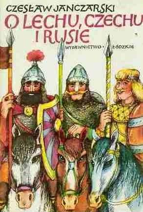 Okładka książki O Lechu, Czechu i Rusie