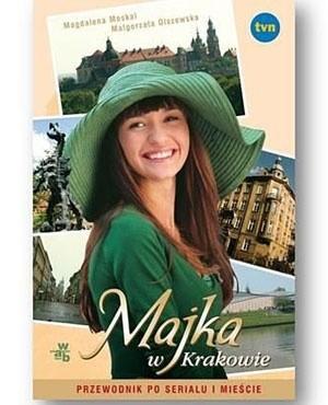 Okładka książki Majka w Krakowie. Przewodnik po serialu i mieście