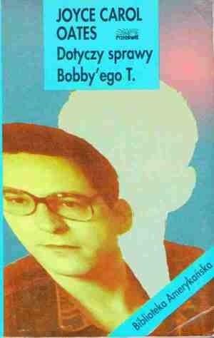 Okładka książki Dotyczy sprawy Bobby'ego T.