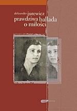 Okładka książki Prawdziwa ballada o miłości