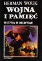 Wojna i pamięć t.1 Bitwa o Midway