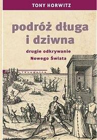 Okładka książki Podróż długa i dziwna. Drugie odkrywanie Nowego Świata