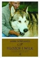 Filozof i wilk. Czego może nas nauczyć dzikość o miłości, śmierci i szczęściu