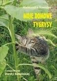 Okładka książki Moje domowe tygrysy