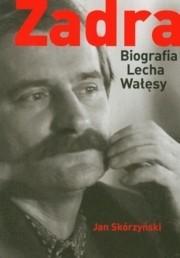 Okładka książki Zadra. Biografia Lecha Wałęsy