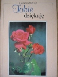 Okładka książki Z wdzięcznością. Tobie dziękuję