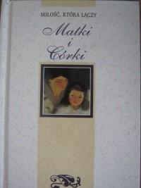 Okładka książki Miłość, która łączy Matki i Córki