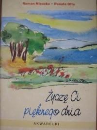 Okładka książki Życzę Ci pięknego dnia
