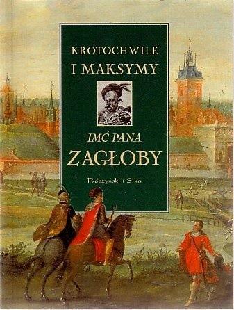 Okładka książki Krotochwile i maksymy imć pana Zagłoby