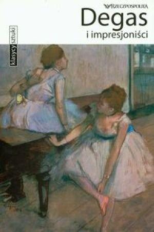 Okładka książki Degas i impresjoniści