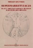 Okładka książki Supermarketyzacja. Religia i obyczaje seksualne młodzieży w kulturze konsumpcyjnej