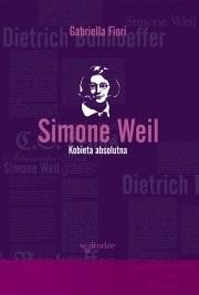 Okładka książki Simone Weil. Kobieta absolutna