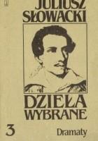 Dzieła wybrane, tom 3. Dramaty. Kordian, Balladyna, Horsztyński, Beniowski