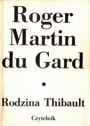 Okładka książki Rodzina Thibault. Tom 1. Szary zeszyt. Pokuta. Piękny czas.