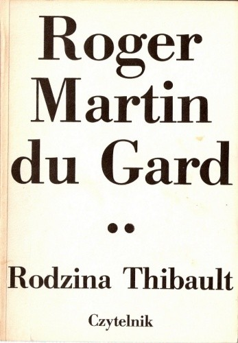 Okładka książki Rodzina Thibault. Tom 2. Dzień przyjęć doktora Thibault. Sorellina. Śmierć ojca