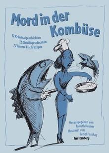 Okładka książki Mord in der Kombüse  12 Kriminalgeschichten; 12 Einbildgeschichten; 19 Fischmenüs; 111 Rezepte