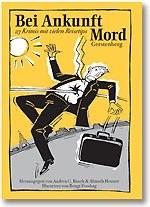 Okładka książki Bei Ankunft Mord. 23 Krimis mit vielen Reisetips