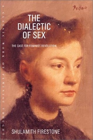 Okładka książki The Dialectic of Sex: The Case for Feminist Revolution