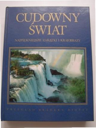 Okładka książki Cudowny świat. Najpiękniejsze zakątki i krajobrazy