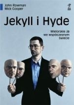 Okładka książki Jekyll I Hyde. Wielorakie Ja we współczesnym świecie