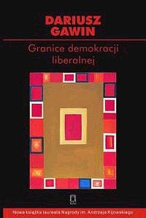 Okładka książki Granice demokracji liberalnej. Szkice z filozofii politycznej i historii idei