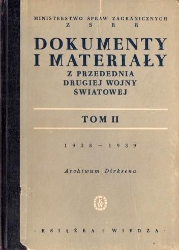Okładka książki Dokumenty i materiały z przedednia drugiej wojny światowej. T. 2, 1938-1939 : Archiwum Dirksena