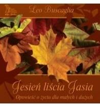 Okładka książki Jesień liścia Jasia. Opowieść o życiu dla małych i dużych