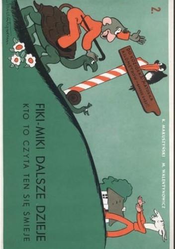 Okładka książki Fiki-Miki dalsze dzieje, kto to czyta ten się śmieje