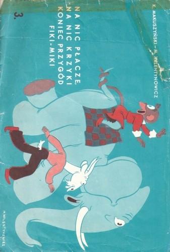 Okładka książki Na nic płacze, na nic krzyki, koniec przygód Fiki-Miki